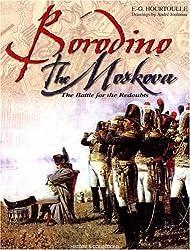 Borodino: The Moskova. The Battle for the Redoubts