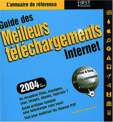 Guide des meilleurs téléchargements 2004 par Thierry Crouzet