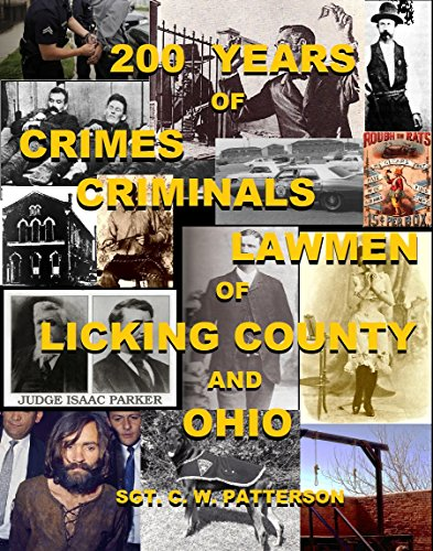 Ohio Von Geschichte (200 Years of Crimes, Criminals and Lawmen of Licking County and Ohio (English Edition))