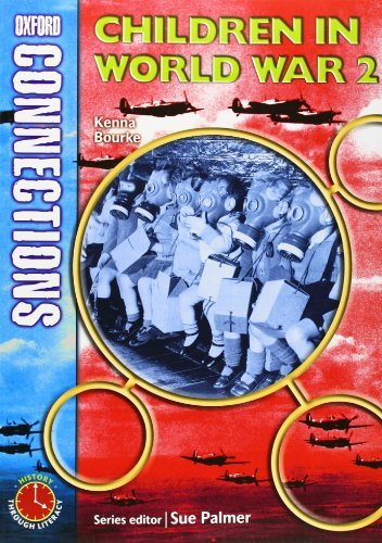 Oxford Connections: Year 4: Children in World War 2: History - Pupil Book: History Year 4 by Kenna Bourke (2003-06-05)