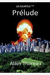 Prélude (La coupole t. 2) (French Edition) Versión Kindle