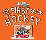 My First Book of Hockey: Mostly Everything Explained About the Game (A Rookie Book) (Sports Illustrated Kids Rookie Books)