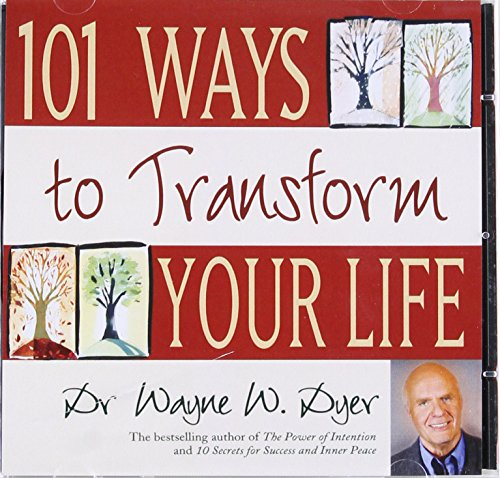 101 Ways To Transform Your Life por Dr Wayne W. Dyer