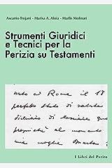 Strumenti Giuridici e Tecnici per la Perizia su Testamenti - I Libri del Perito II Copertina flessibile