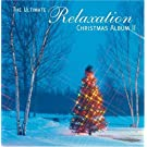 Ultimate Relaxation Christmas Album 2 by Ultimate Relaxation (2005) Audio CD