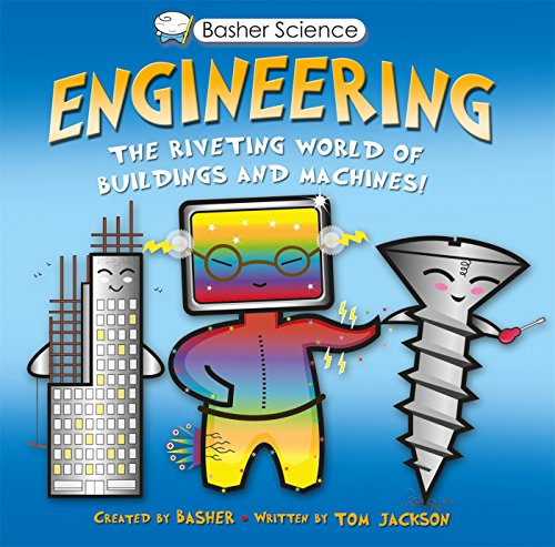 Basher Science: Engineering: The Riveting World of Buildings and Machines (English Edition)