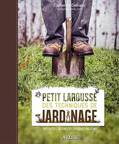 Le Petit Larousse des techniques de jardinage Pdf - ePub - Audiolivre Telecharger