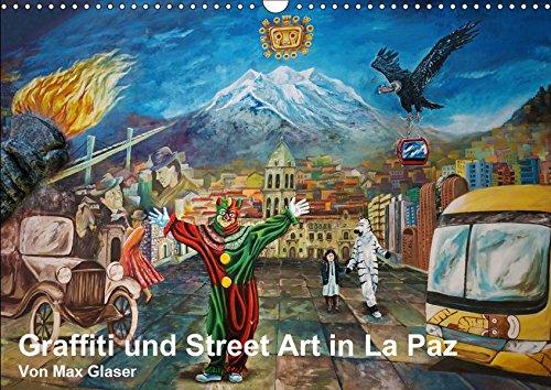 Graffiti und Street Art in La Paz (Wandkalender 2019 DIN A3 quer): Wandkunst in den Straßen von La Paz, Bolivien (Monatskalender, 14 Seiten ) (CALVENDO Kunst)