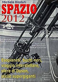 Spazio 2012 di [Diodati, Michele]