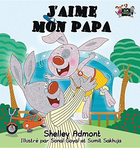 J'aime mon papa: I Love My Dad (French Bedtime Collection) par Shelley Admont