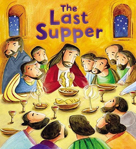 The Last Supper (My First Bible Stories) by Katherine Sully (2014-03-18)