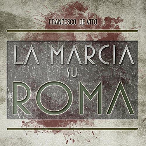 La marcia su Roma  Audiolibri