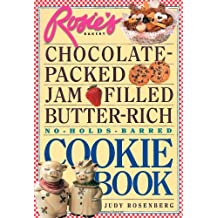 Rosie's Bakery Chocolate-packed, Jam Filled, Butter-rich Cookie Book