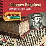 Johannes Gutenberg (Abenteuer & WIssen)