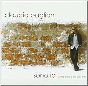 Claudio Baglioni - Sono Io (l'uomo della storia accanto)