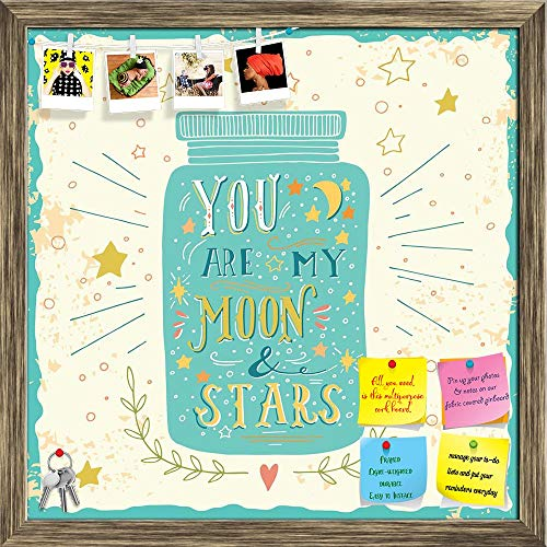 Artzfolio You Are My Moon & Stars D3 Printed Bulletin Board Notice Pin Board | Antique Golden Frame 24 X 24Inch