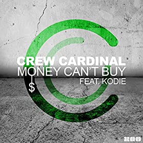 Crew Cardinal feat. Kodie-Money Can't Buy