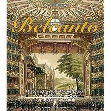 BELCANTO - Historische Aufführungspraxis in der italienischen Oper von Rossini bis Verdi (mit Audio-CD)