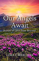 Our Angels Await, Stories of Love from Beyond (English Edition)