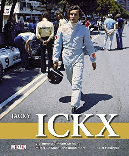 Jacky Ickx: Mister Le Mans, and Much More por Ed Heuvink