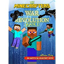 The Minecrafters War Revolution: (An Unofficial Minecraft Book) (Minecraft Adventures)