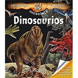 Dinosaurios (Larousse - Infantil / Juvenil - Castellano - A Partir De 8 Años - Enciclopedia Increíble 8 Años)