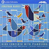 Jonathan Harvey: Bird Concerto with Pianosong etc