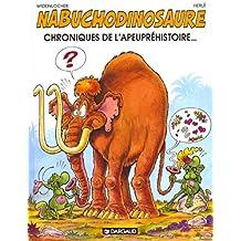 Nab, les tribulations apeupréhistoriques de Nabuchodinosaure. 2, Chroniques de l'apeupréhistoire