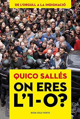 On eres l'1-O?: De l'orgull a la indignació (ACTUALITAT) por Quico Sallés