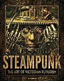 Steampunk: The Art of Victorian Futurism