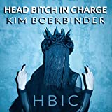 Head Bitch in Charge (H.B.I.C.) [Explicit]