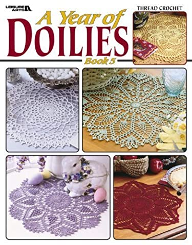 A Year of Doilies, Book 5 (Leisure Arts #3706) by Leisure Arts (2004) Paperback