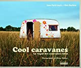 Cool caravanes: La vogue des caravanes rétro