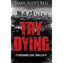 Try Dying (Ty Buchanan Legal Thriller #1) (English Edition)