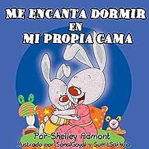 Me encanta dormir en mi propia cama (Spanish Bedtime Collection) (Spanish Edition)