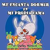 Libros para ninos en español: Me encanta dormir en mi propia cama-niños español (spanish childrens books) spanish kids books (Spanish Bedtime Collection)