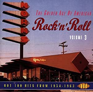 The Golden Age of American Rock 'n' Roll Vol.3: Hot 100 Hits from 1954-1963