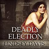 Deadly Election (Flavia Albia Mysteries, Book 3) by Lindsey Davis (2015-07-14)