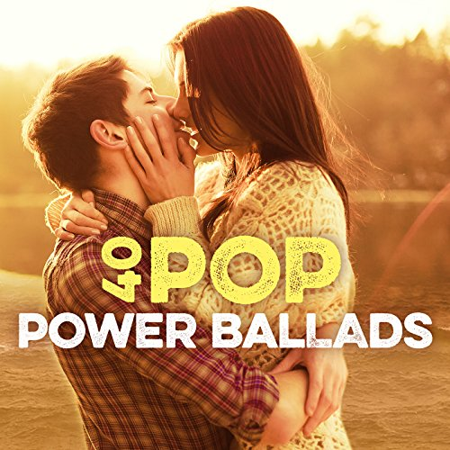 40 Pop Power Ballads [Explicit]