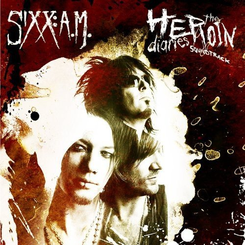 Heroin Diaries Soundtrack by Sixx: A.M. (2007-12-18)