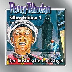 Der kosmische Lockvogel: Perry Rhodan Silber Edition 4. Der 1. Zyklus. Die Dritte Macht
