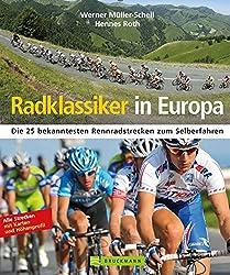 Radklassiker in Europa: Die 25 bekanntesten Rennradstrecken zum Selberfahren (German Edition)