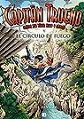 El Capitán Trueno y el Círculo de Fuego par José Ignacio García Revilla
