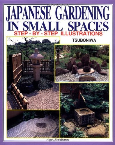 Japanese Gardening in Small Spaces: Step-By-Step Illustrations by Isao Yoshikawa ( 1997 ) Hardcover