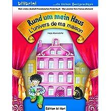 Rund um mein Haus / L'univers de ma maison: Kinderbuch Deutsch-Französisch