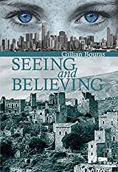 Seeing and Believing (English Edition)