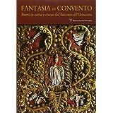 Fantasia in convento. Tesori di carta e stucco dal Seicento all'Ottocento