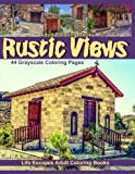 Adult Coloring Books Rustic Views: 44 grayscale coloring pages of rustic buildings, homes, chapels, tractors, trains, autos, boats and more