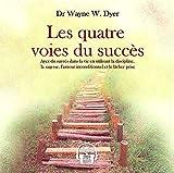 Telecharger Livres Les quatre voies du succes Ayez du succes dans la vie en utilisant la discipline la sagesse l amour inconditionnel et le lacher prise (PDF,EPUB,MOBI) gratuits en Francaise