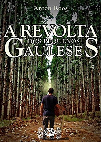 A Revolta dos Pequenos Gauleses (Portuguese Edition) por Anton Roos